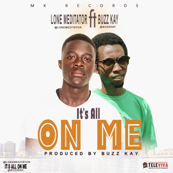 """Lone Meditator – """"It's All On Me"""" Feat. Buzz Kay song artcover"""