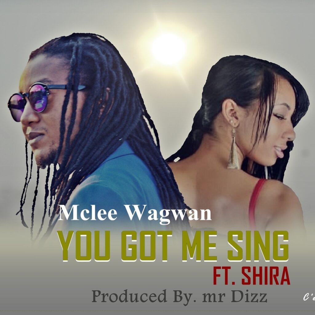 Mclee Wagwan - You Got Me Singing ft. Shira