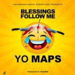 Yo Maps – Blessings Follow Me (Prod. By Yo Maps)