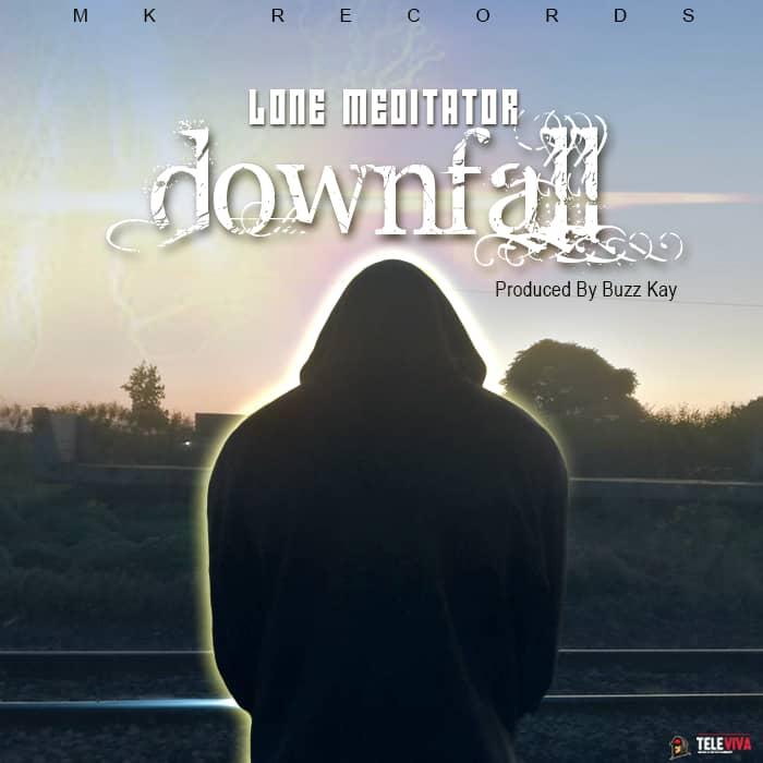 "Lone Meditator - ""Downfall"""