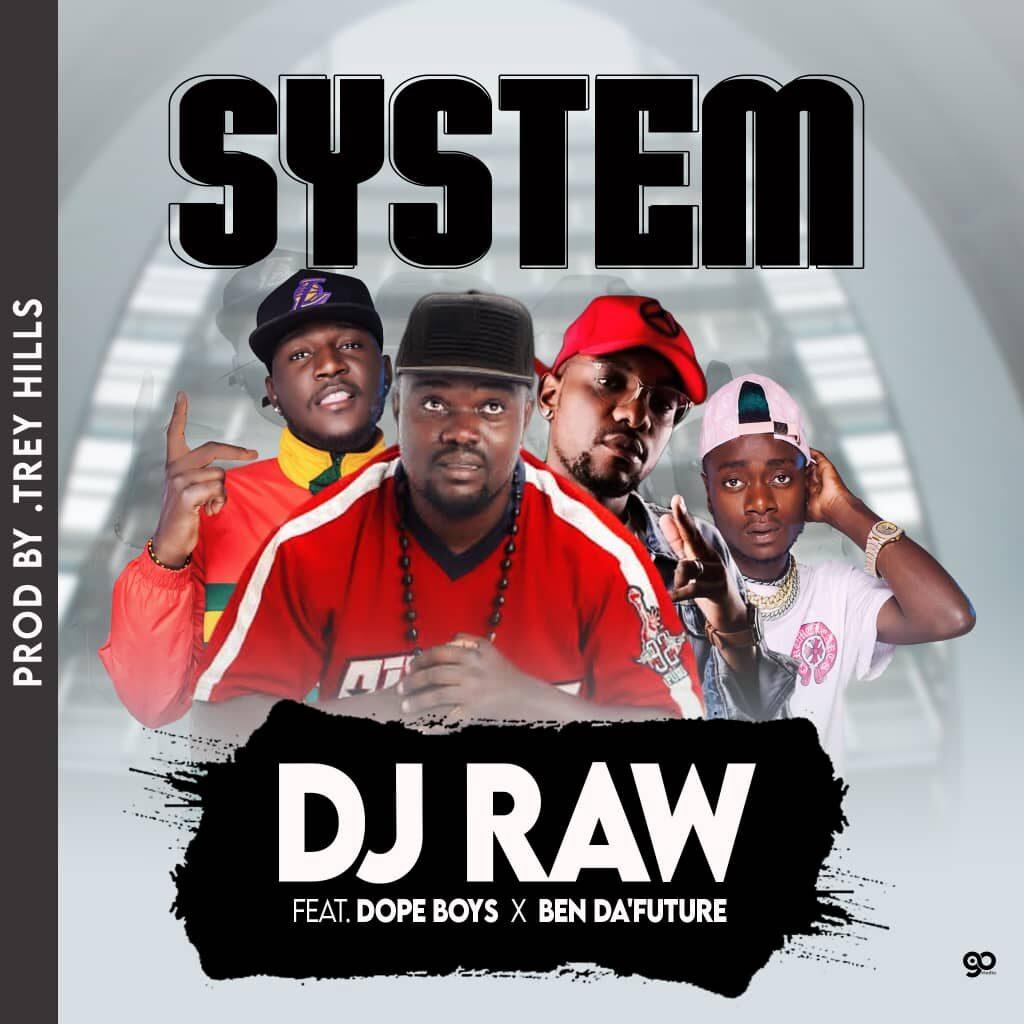 DJ Raw - System Ft. Ben Da'Future x Dope Boys