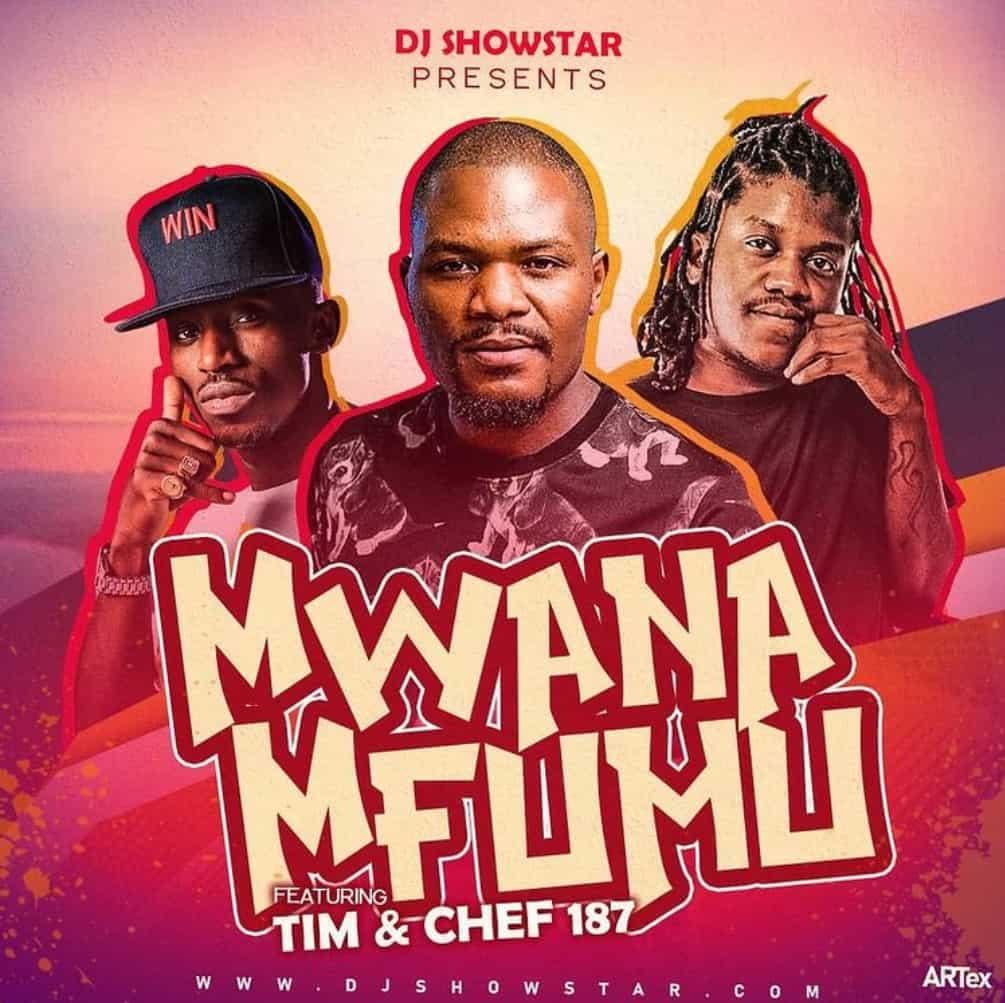 DJ Showstar - Mwana Mfumu ft. Tim & Chef 187