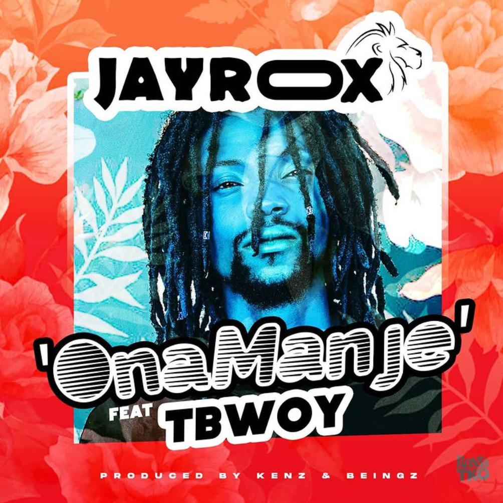 Jay Rox - Ona Manje Feat. TBwoy