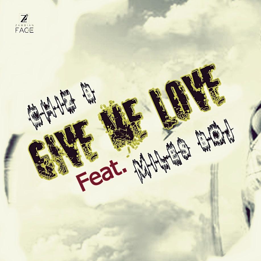 Chiz B - Give Me Love Ft. Miles Boj (Official Audio)