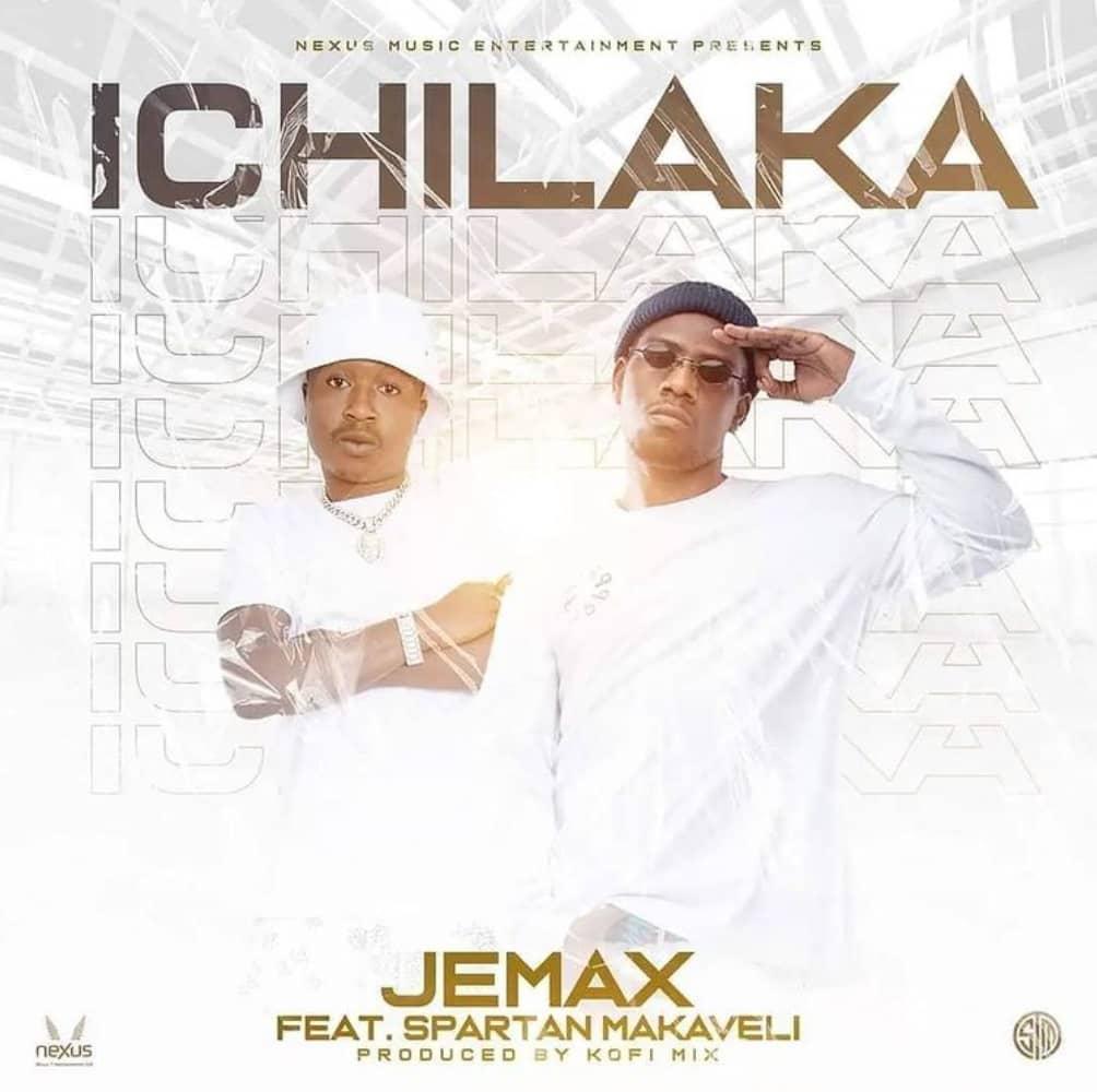 Jemax - Ichilaka ft. Spartan Makaveli