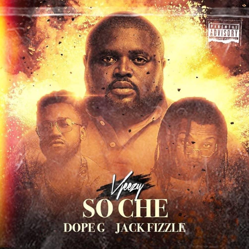 VJeezy - Soche ft. Jack Tha Fizzle x Dope G