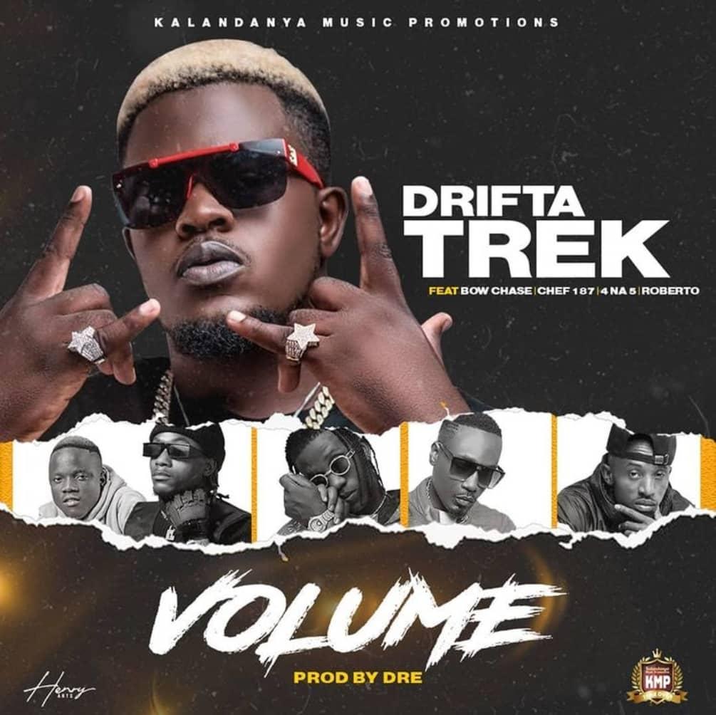 Drifta Trek - Volume ft. Chef 187 x Bow Chase x 4 Na 5 x Roberto [zambianface.com]